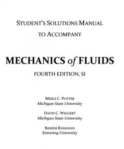 Solution Manual for Mechanics of Fluids 4th SI edition - Merle Potter, David Wiggert