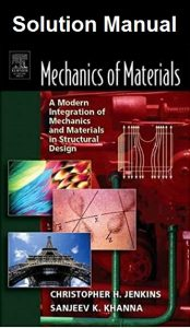 Solution Manual for Mechanics of Materials – Christopher Jenkins, Sanjeev Khanna