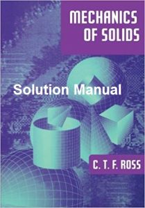 Solution Manual for Mechanics of Solids - Carl Ross