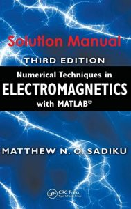 Solution Manual Numerical Techniques in Electromagnetics with MATLAB 3rd edition Matthew Sadiku