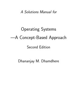 Solution Manual for Operating Systems - Dhananjay Dhamdhere 78pd0.4mb