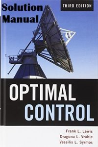 Solution Manual Optimal Control 3rd edition Frank Lewis, Draguna Vrabie