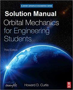 Solution Manual for Orbital Mechanics for Engineering Students – Howard Curtis