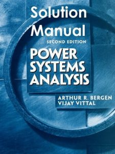 Solution Manual Power Systems Analysis 2nd edition Arthur Bergen, Vijay Vittal
