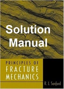 Solution Manual Principles of Fracture Mechanics Sanford