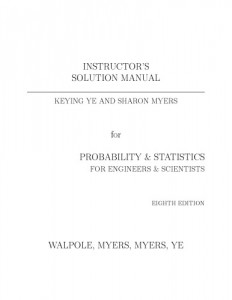Solution Manual for Probability & Statistics for Engineers & Scientists-9th Ed-Ronald E. Walpole, Sharon L. Myers, Keying Ye-285pd1mb