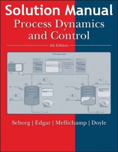Solution Manual for Process Dynamics and Control 4th Edition - Dale Seborg, Thomas Edgar
