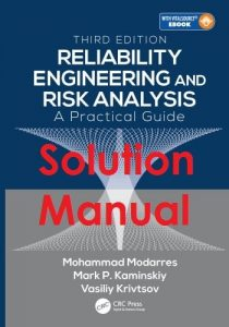 Solution Manual Reliability Engineering and Risk Analysis 3rd edition Mohammad Modarres, Mark Kaminskiy