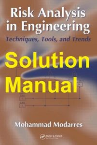 Solution Manual Risk Analysis in Engineering Mohammad Modarres