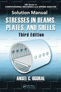 Solution Manual Stresses in Beams, Plates, and Shells 3rd edition Ansel ugural