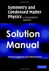 Solution Manual Symmetry and Condensed Matter Physics Michael El-Batanouny, Frederick Wooten