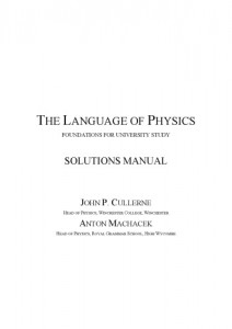 Solution Manual for The Language of Physics, A Foundation for University Study-John P. Cullerne, Anton Machacek-44pd0.5mb