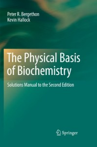 Solution Manual for The Physical Basis of Biochemistry, The Foundations of Molecular Biophysics 2nd ed-Peter R. Bergethon-146pd1mb