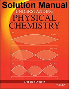Solution Manual for Understanding Physical Chemistry - Dor Ben-Amotz