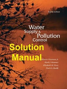 Solution Manual Water Supply and Pollution Control 8th edition Viessman and Hammer