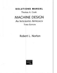 Solution Manual to Machine Design, An Integrated Approach 3rd ed - Robert L. Norton, Thomas A. Cook