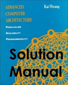 Solutions Manual Advanced Computer Architecture Kai Hwang