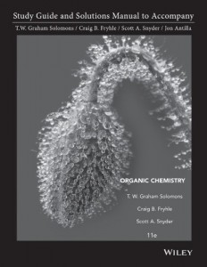 Student Solution Manual to Organic Chemistry 11th ed - T. W. Graham Solomons, Craig B. Fryhle, Scott A. Snyder-pd74410mb