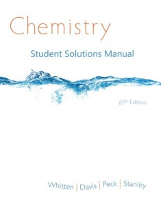Student Solutions Manual for Chemistry 10th ed - Kenneth W. Whitten, Raymond E. Davis, Larry Peck, George G. Stanley 451pd4mb