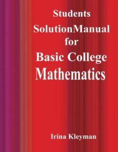 Solutions Manual Basic College Mathematics Irina Kleyman