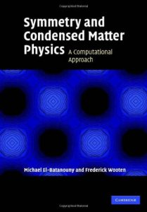 Symmetry and Condensed Matter Physics Michael El-Batanouny, Frederick Wooten