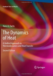 The Dynamics of Heat, A Unified Approach to Thermodynamics and Heat Transfer 2nd ed - Hans U. Fuchs - 734pd6mb