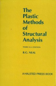The Plastic Methods of Structural Analysis - Neal