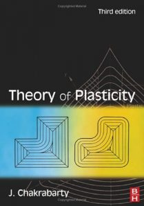 Theory of Plasticity 3rd ed - Jagabanduhu Chakrabarty - 895pd7mb